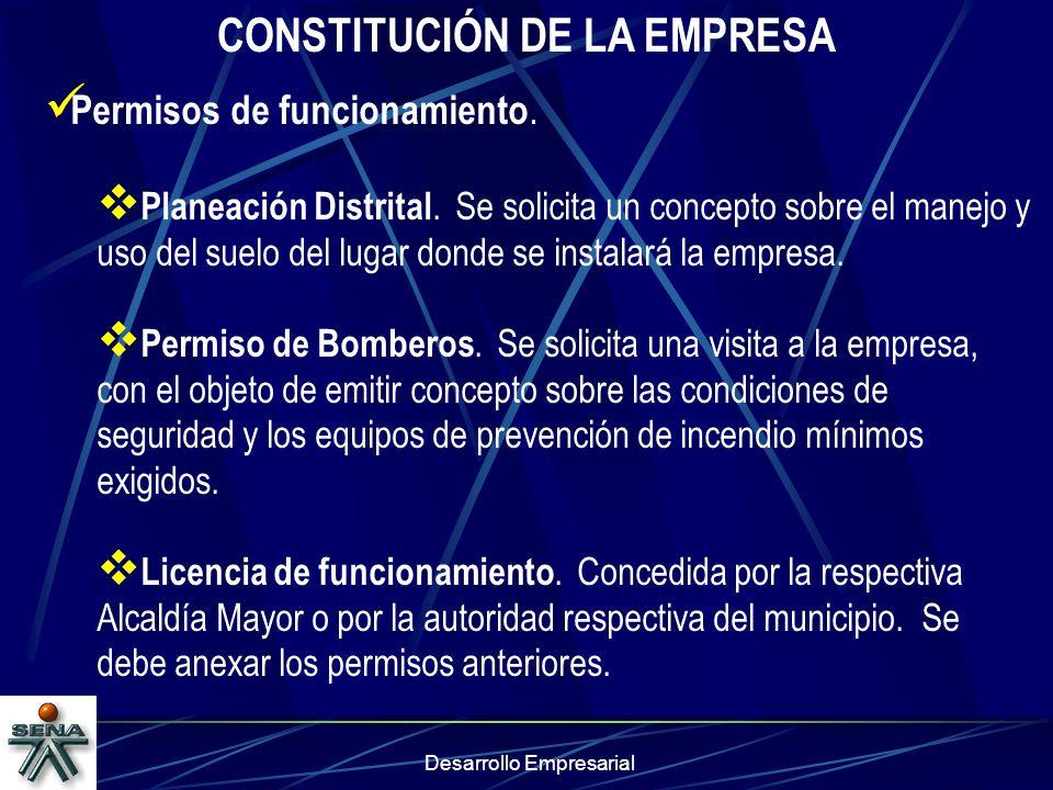 Desarrollo Empresarial CONSTITUCIÓN DE LA EMPRESA Permisos de funcionamiento. Planeación Distrital. Se solicita un concepto sobre el manejo y uso del