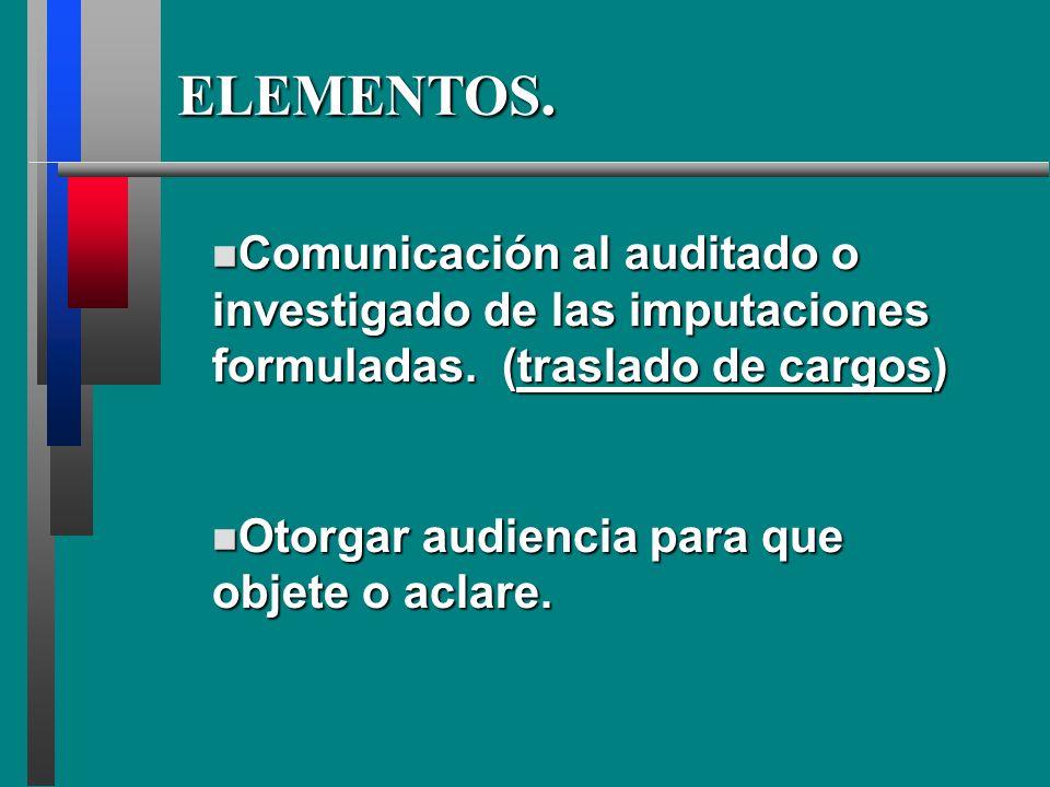 Comunicación al auditado o investigado de las imputaciones formuladas.