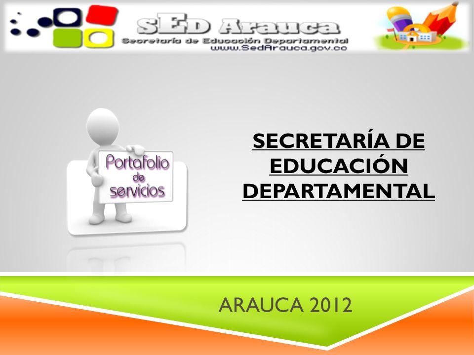 ARAUCA 2012 SECRETARÍA DE EDUCACIÓN DEPARTAMENTAL
