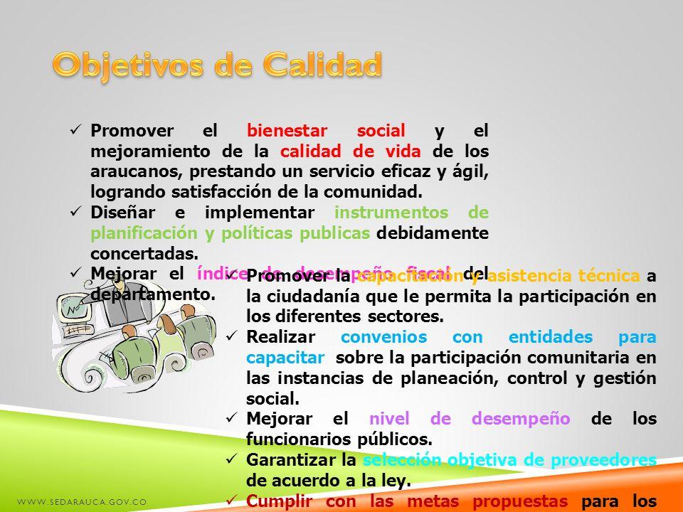 Promover el bienestar social y el mejoramiento de la calidad de vida de los araucanos, prestando un servicio eficaz y ágil, logrando satisfacción de l