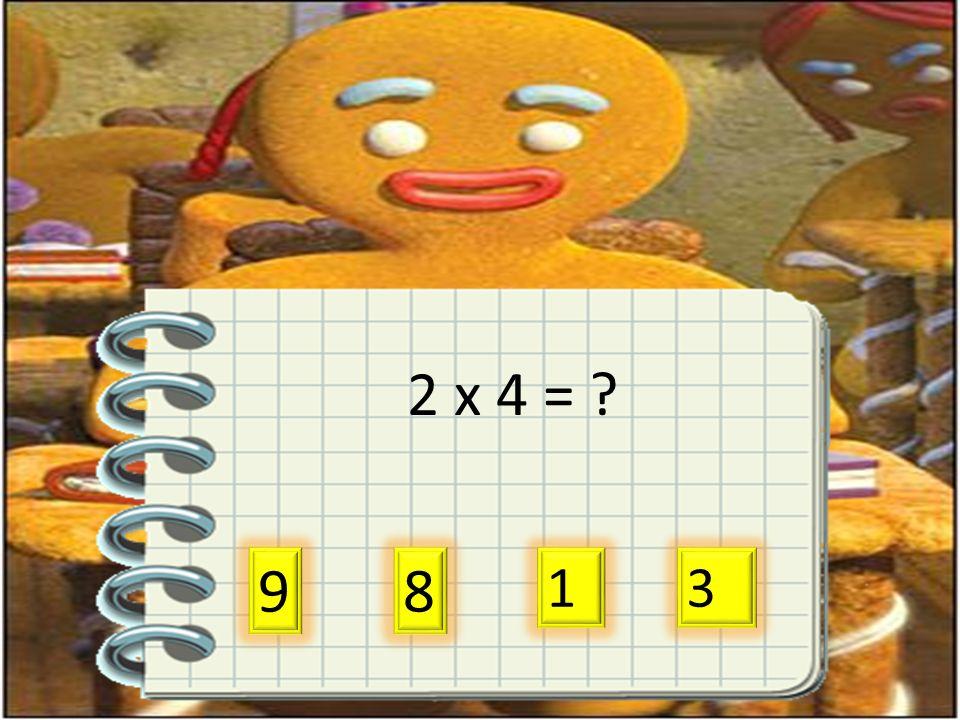 2 x 4 = 9 8 13