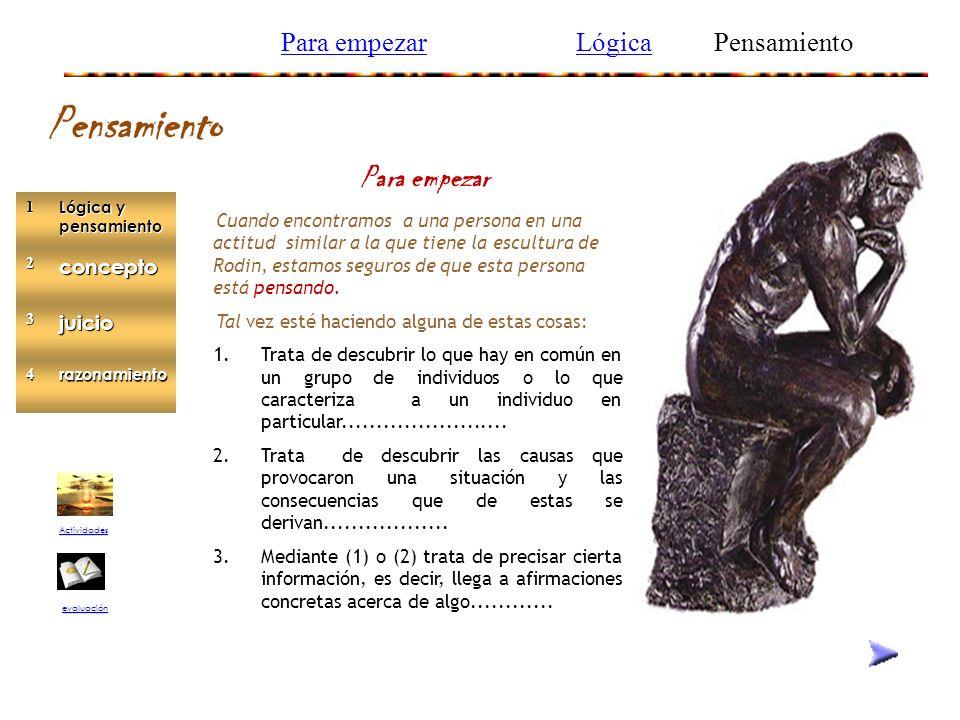 Para empezar Cuando encontramos a una persona en una actitud similar a la que tiene la escultura de Rodin, estamos seguros de que esta persona está pensando.