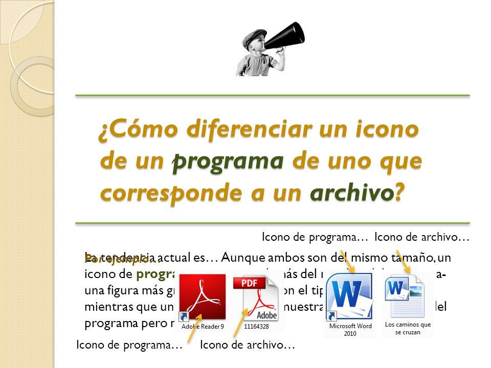 ¿Cómo diferenciar un icono de un programa de uno que corresponde a un archivo.