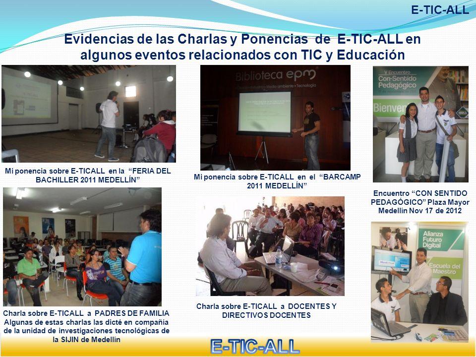 Evidencias de las Charlas y Ponencias de E-TIC-ALL en algunos eventos relacionados con TIC y Educación E-TIC-ALL Mi ponencia sobre E-TICALL en la FERI