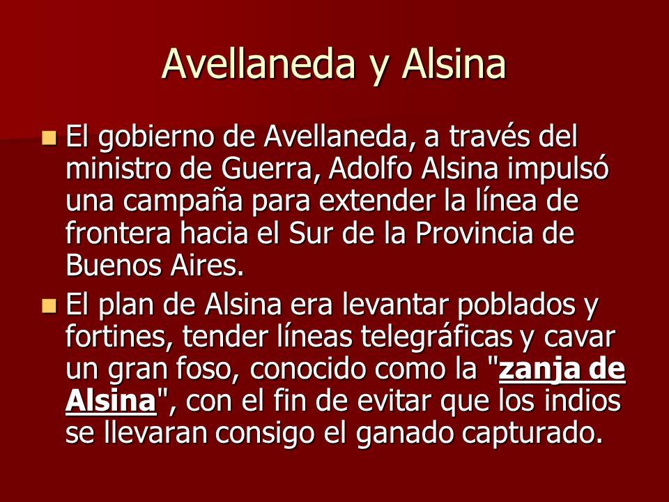 Avellaneda y Alsina El gobierno de Avellaneda, a través del ministro de Guerra, Adolfo Alsina impulsó una campaña para extender la línea de frontera h