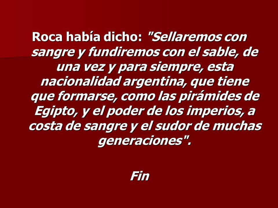 Roca había dicho:
