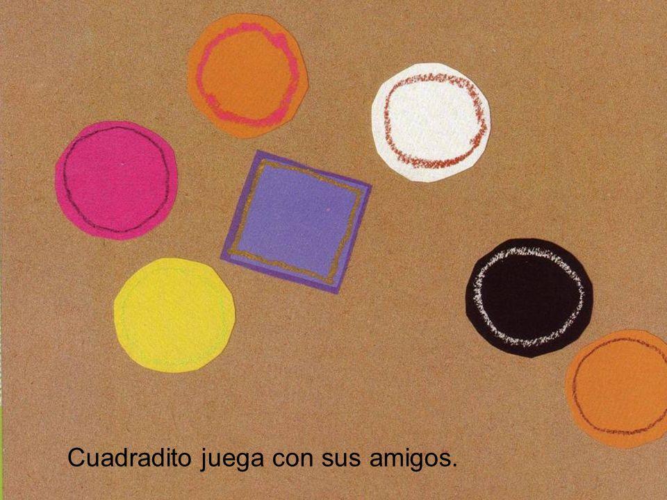 Cuadradito juega con sus amigos.