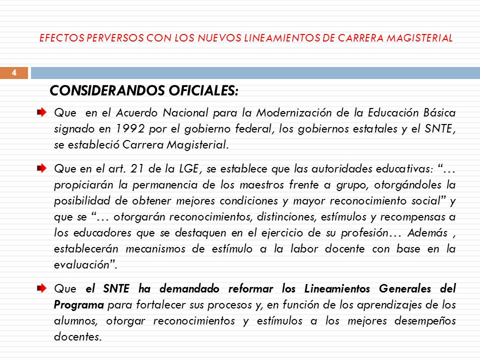 EFECTOS PERVERSOS CON LOS NUEVOS LINEAMIENTOS DE CARRERA MAGISTERIAL CONSIDERANDOS OFICIALES: Que en el Acuerdo Nacional para la Modernización de la E