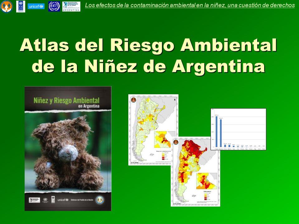 Atlas del Riesgo Ambiental de la Niñez de Argentina Los efectos de la contaminación ambiental en la niñez, una cuestión de derechos