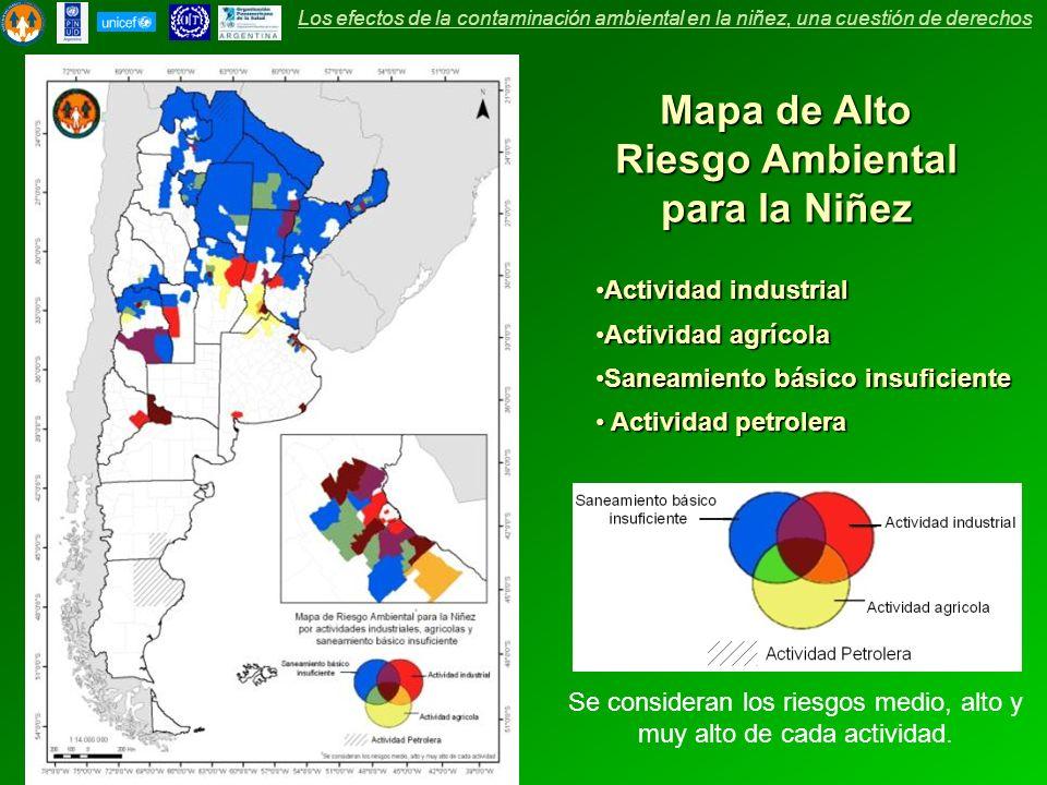 Mapa de Alto Riesgo Ambiental para la Niñez Actividad industrialActividad industrial Actividad agrícolaActividad agrícola Saneamiento básico insuficie