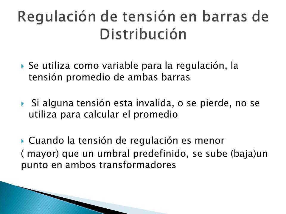 Se utiliza como variable para la regulación, la tensión promedio de ambas barras Si alguna tensión esta invalida, o se pierde, no se utiliza para calcular el promedio Cuando la tensión de regulación es menor ( mayor) que un umbral predefinido, se sube (baja)un punto en ambos transformadores