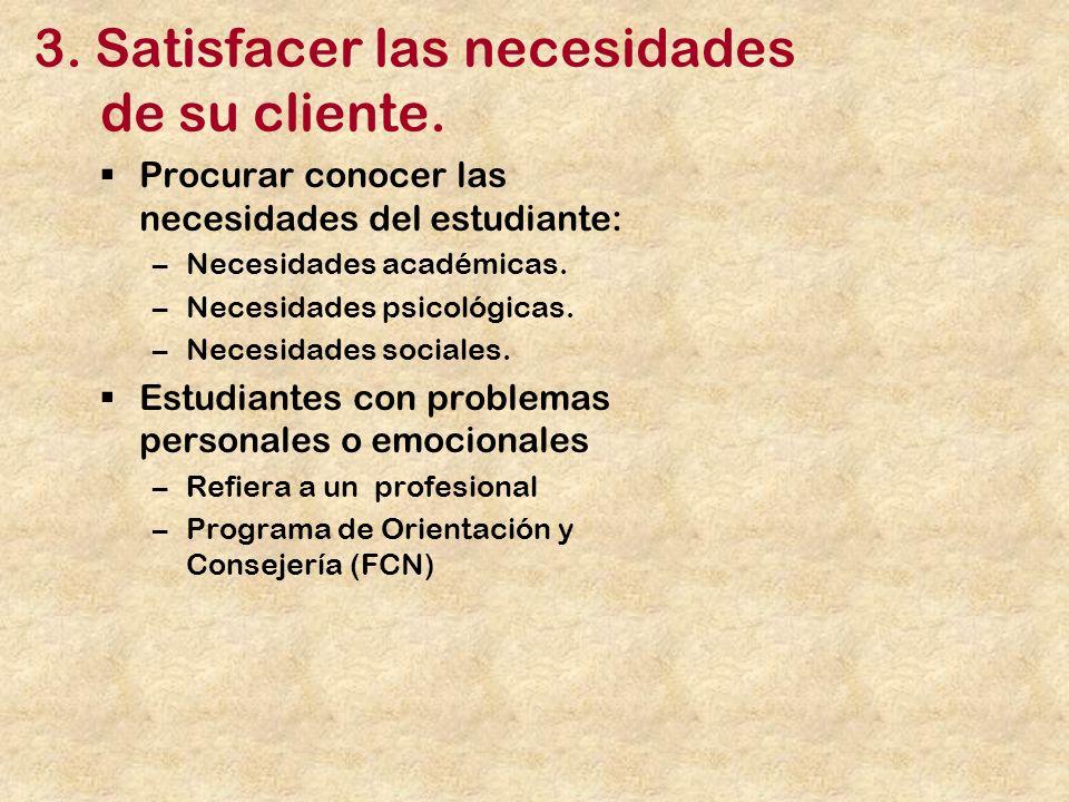 3.Satisfacer las necesidades de su cliente.