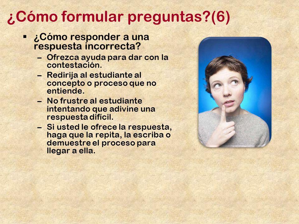 ¿Cómo formular preguntas?(6) ¿Cómo responder a una respuesta incorrecta.