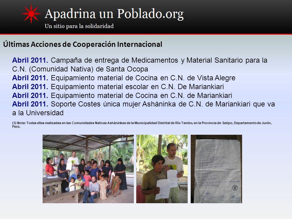 Últimas Acciones de Cooperación Internacional Abril 2011. Campaña de entrega de Medicamentos y Material Sanitario para la C.N. (Comunidad Nativa) de S