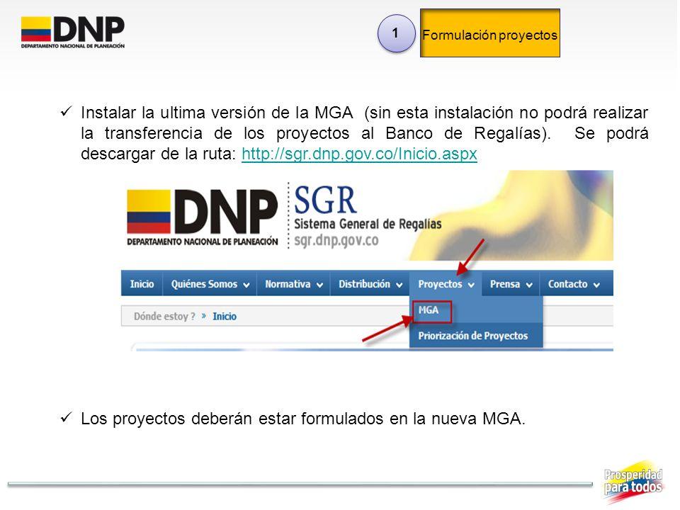 Instalar la ultima versión de la MGA (sin esta instalación no podrá realizar la transferencia de los proyectos al Banco de Regalías). Se podrá descarg
