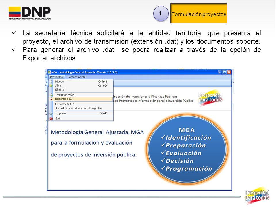 1 1 La secretaría técnica solicitará a la entidad territorial que presenta el proyecto, el archivo de transmisión (extensión.dat) y los documentos sop