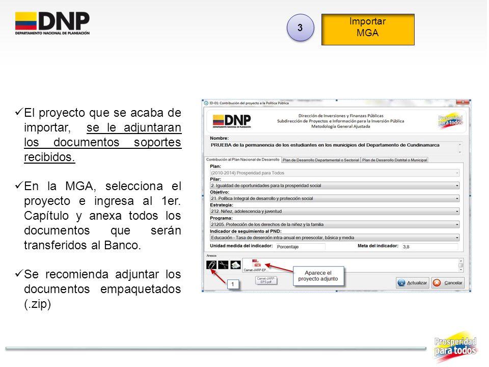 El proyecto que se acaba de importar, se le adjuntaran los documentos soportes recibidos. En la MGA, selecciona el proyecto e ingresa al 1er. Capítulo