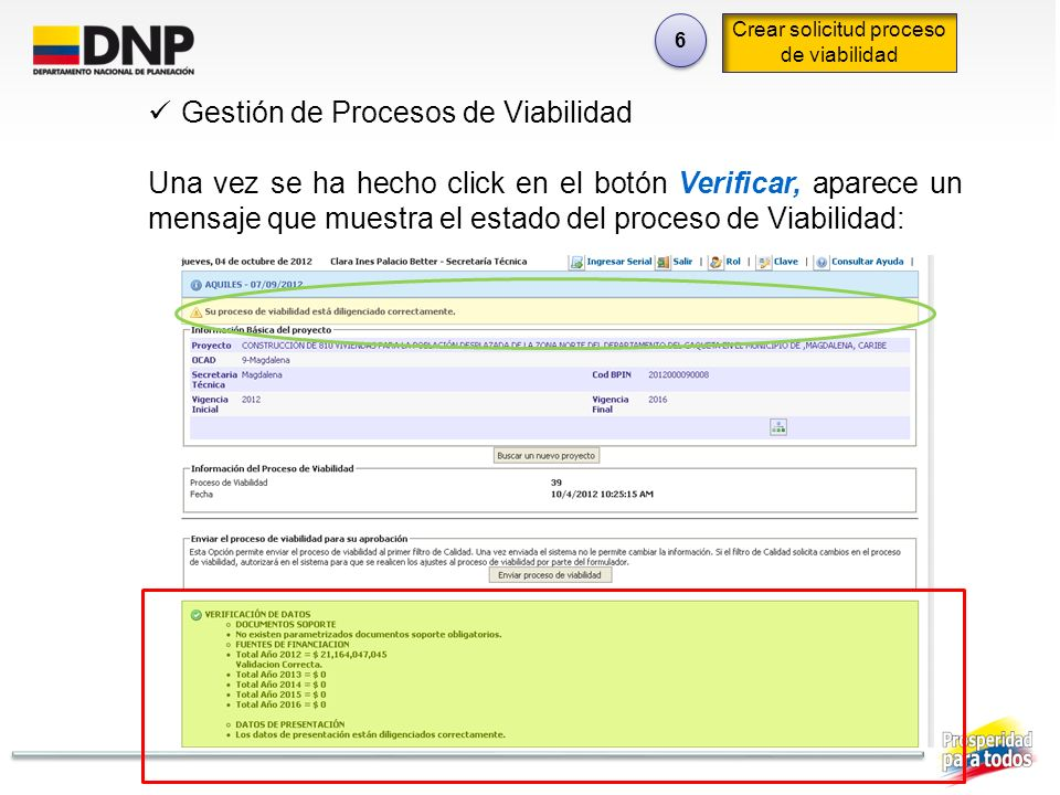 6 6 Crear solicitud proceso de viabilidad Gestión de Procesos de Viabilidad Una vez se ha hecho click en el botón Verificar, aparece un mensaje que mu