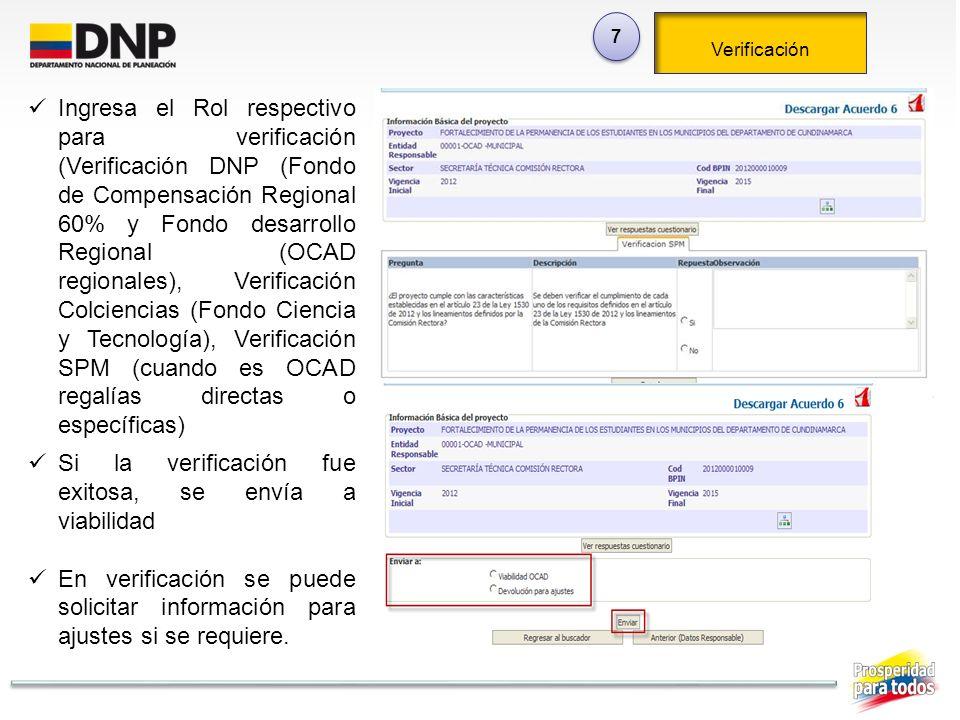 7 7 Verificación Ingresa el Rol respectivo para verificación (Verificación DNP (Fondo de Compensación Regional 60% y Fondo desarrollo Regional (OCAD r