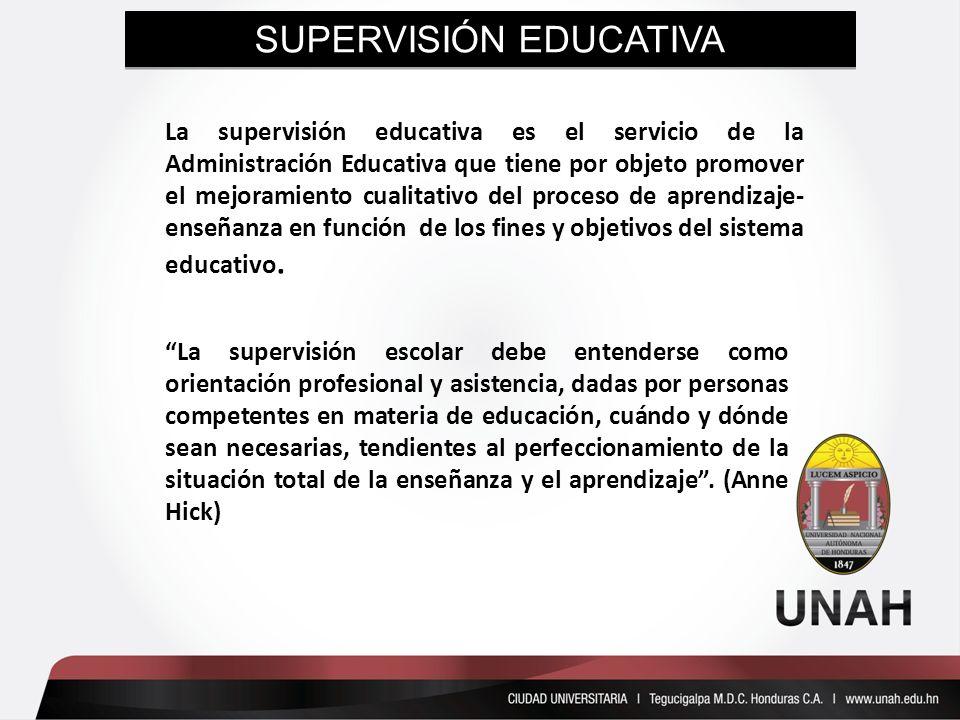 SUPERVISIÓN EDUCATIVA La supervisión educativa es el servicio de la Administración Educativa que tiene por objeto promover el mejoramiento cualitativo del proceso de aprendizaje- enseñanza en función de los fines y objetivos del sistema educativo.