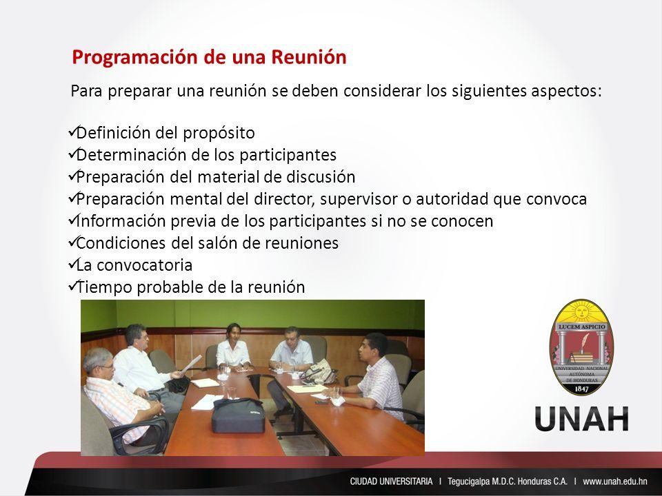 Para preparar una reunión se deben considerar los siguientes aspectos: Definición del propósito Determinación de los participantes Preparación del mat