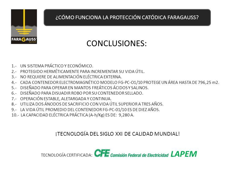 ¿CÓMO FUNCIONA LA PROTECCIÓN CATÓDICA FARAGAUSS.CONCLUSIONES: 1.- UN SISTEMA PRÁCTICO Y ECONÓMICO.