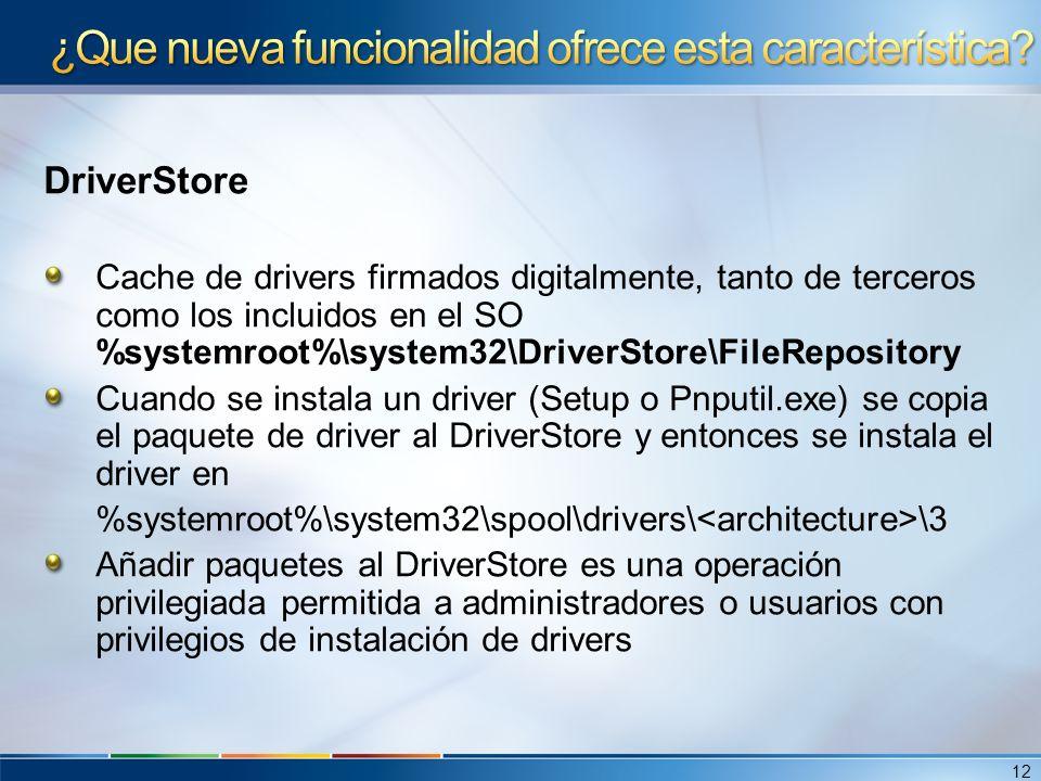 DriverStore Cache de drivers firmados digitalmente, tanto de terceros como los incluidos en el SO %systemroot%\system32\DriverStore\FileRepository Cua