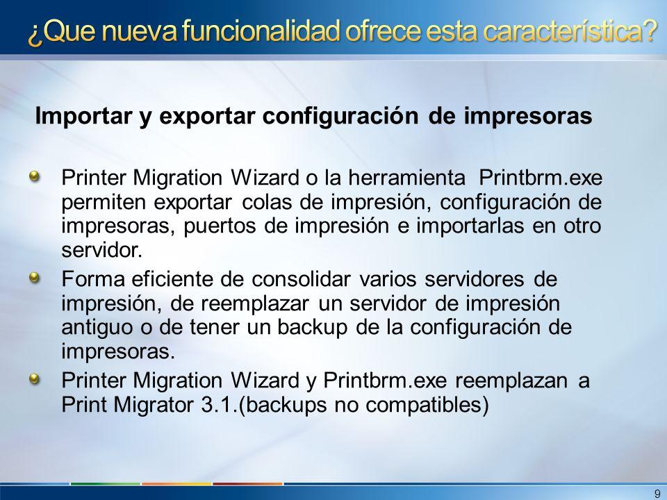 Importar y exportar configuración de impresoras Printer Migration Wizard o la herramienta Printbrm.exe permiten exportar colas de impresión, configura