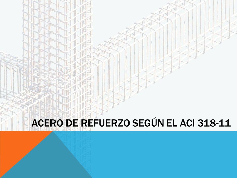ACERO DE REFUERZO SEGÚN EL ACI 318-11