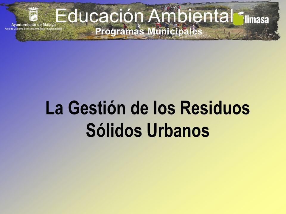 Educación Ambiental La Gestión de los Residuos Sólidos Urbanos Programas Municipales