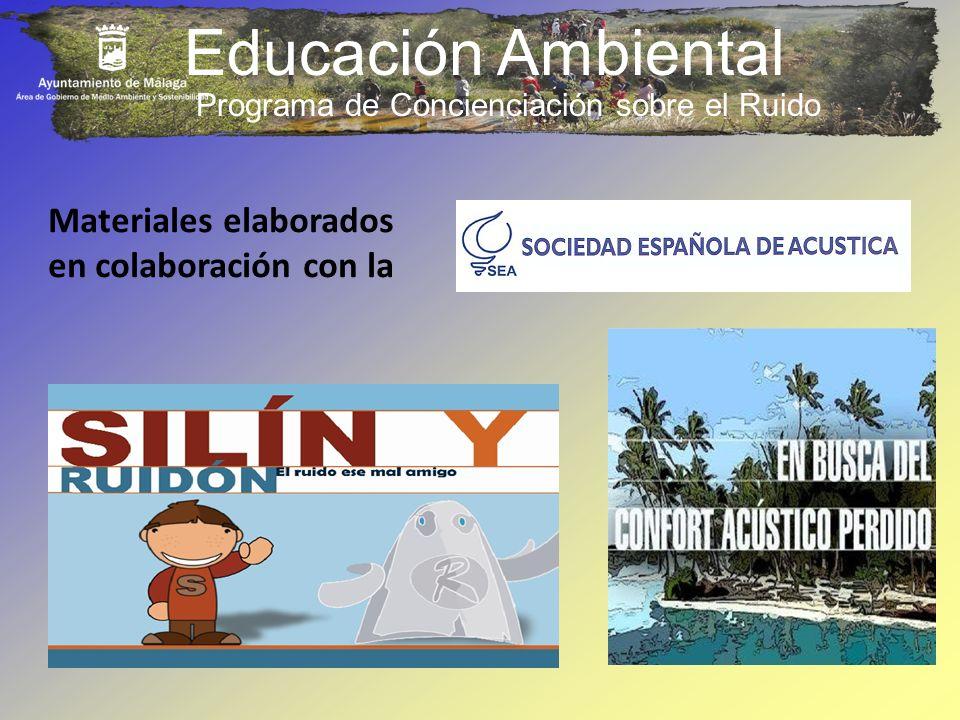 Educación Ambiental Materiales elaborados en colaboración con la Programa de Concienciación sobre el Ruido