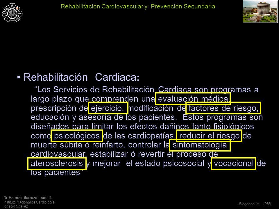 Rehabilitación Cardiaca : – Los Servicios de Rehabilitación Cardiaca son programas a largo plazo que comprenden una evaluación médica, prescripción de ejercicio, modificación de factores de riesgo, educación y asesoría de los pacientes.
