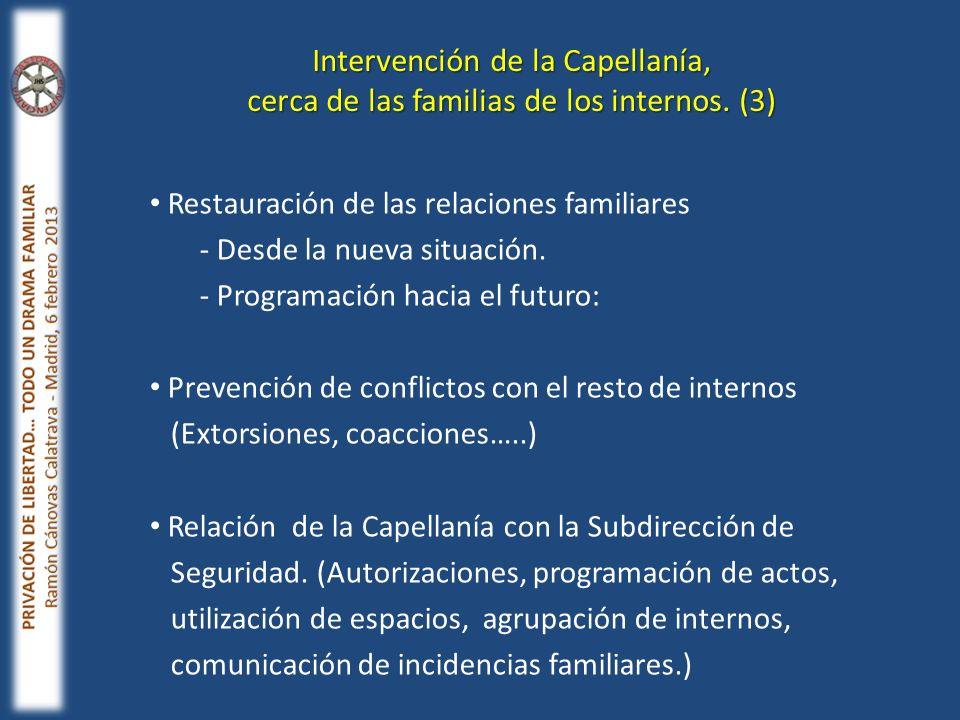 Restauración de las relaciones familiares - Desde la nueva situación. - Programación hacia el futuro: Prevención de conflictos con el resto de interno