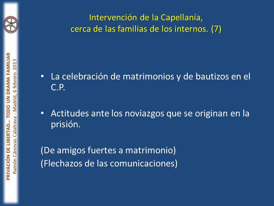 La celebración de matrimonios y de bautizos en el C.P. Actitudes ante los noviazgos que se originan en la prisión. (De amigos fuertes a matrimonio) (F