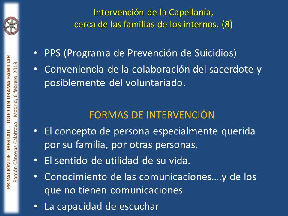 PPS (Programa de Prevención de Suicidios) Conveniencia de la colaboración del sacerdote y posiblemente del voluntariado. FORMAS DE INTERVENCIÓN El con