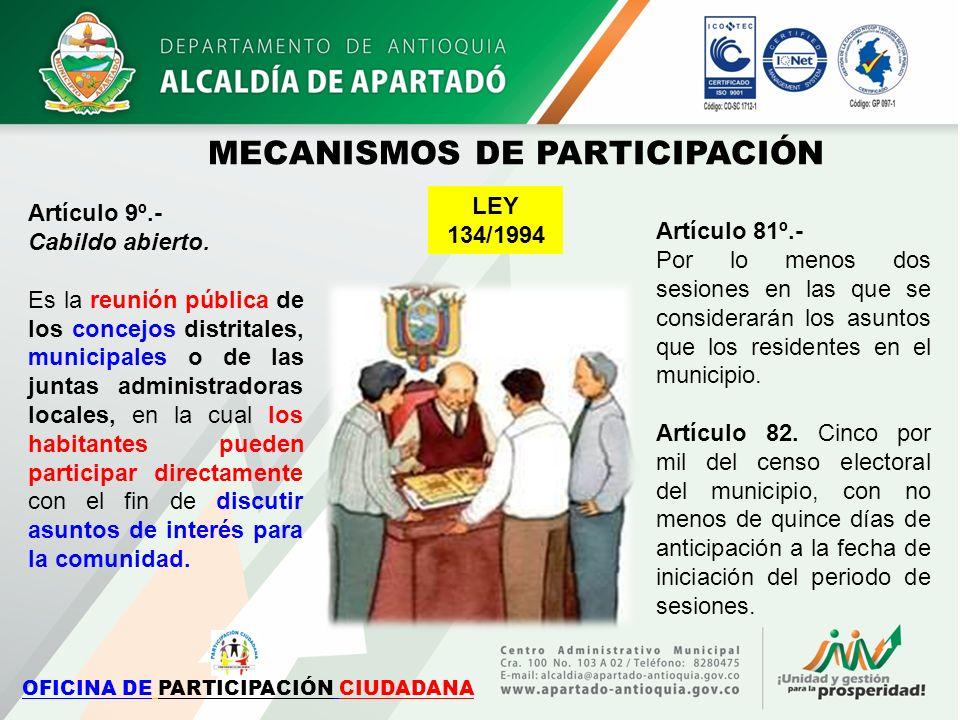 Artículo 9º.- Cabildo abierto. Es la reunión pública de los concejos distritales, municipales o de las juntas administradoras locales, en la cual los