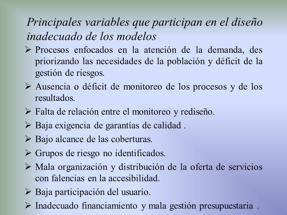 Principales variables que participan en el diseño inadecuado de los modelos Procesos enfocados en la atención de la demanda, des priorizando las neces