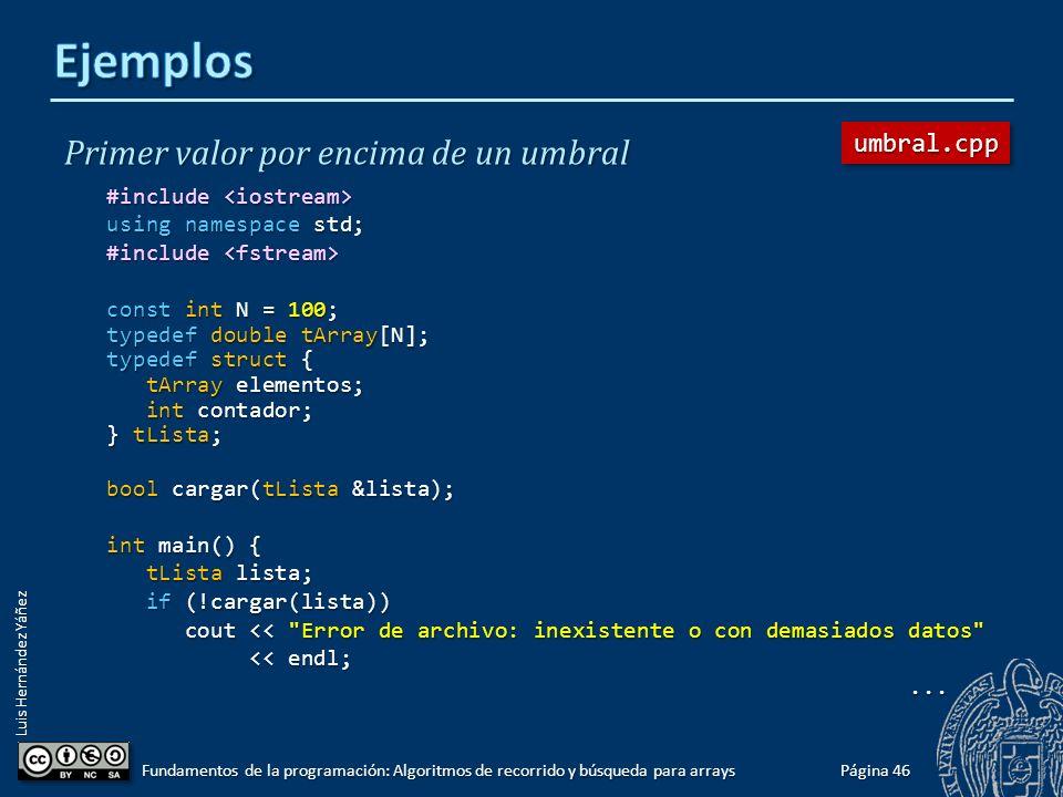 Luis Hernández Yáñez Página 45 Fundamentos de la programación: Algoritmos de recorrido y búsqueda para arrays