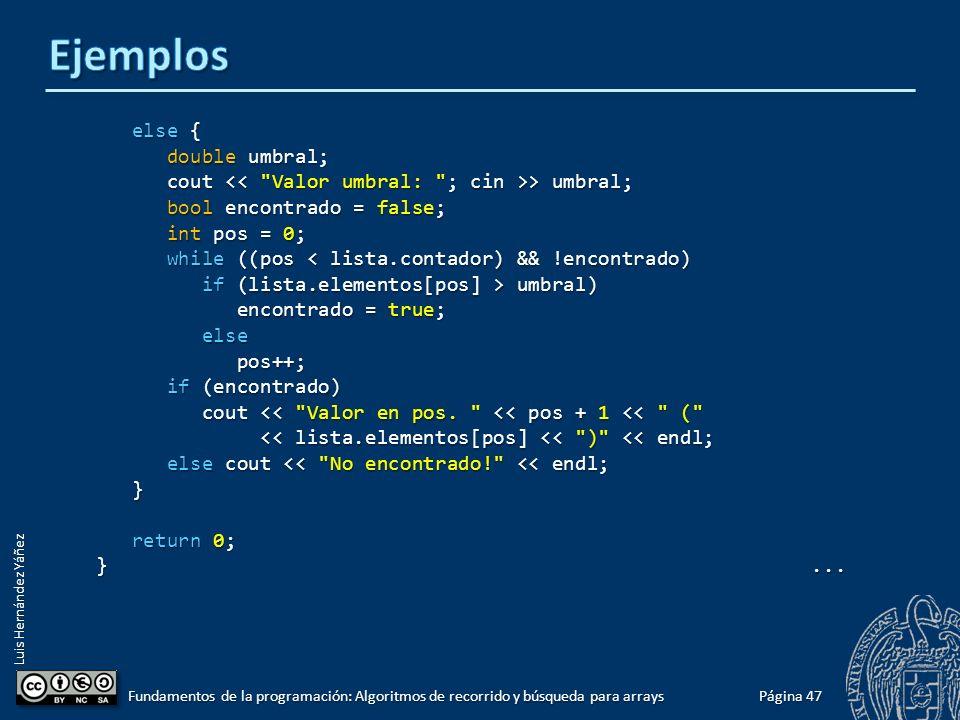 Luis Hernández Yáñez Primer valor por encima de un umbral #include #include using namespace std; #include #include const int N = 100; typedef double tArray[N]; typedef struct { tArray elementos; tArray elementos; int contador; int contador; } tLista; bool cargar(tLista &lista); int main() { tLista lista; tLista lista; if (!cargar(lista)) if (!cargar(lista)) cout << Error de archivo: inexistente o con demasiados datos cout << Error de archivo: inexistente o con demasiados datos << endl; << endl;...