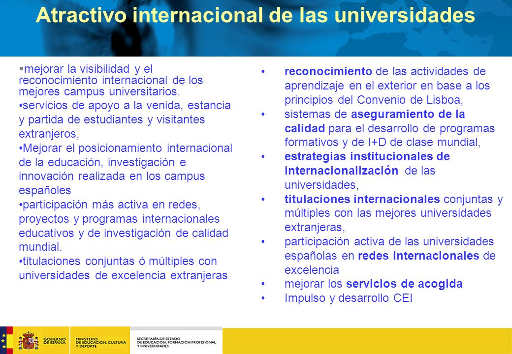 mejorar la visibilidad y el reconocimiento internacional de los mejores campus universitarios.