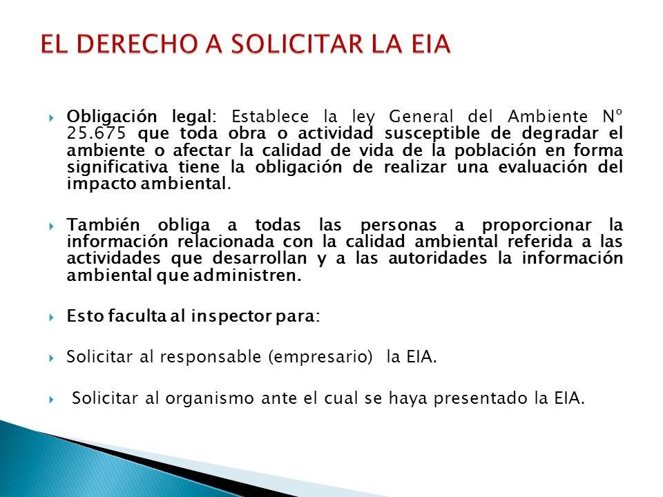 Obligación legal: Establece la ley General del Ambiente Nº 25.675 que toda obra o actividad susceptible de degradar el ambiente o afectar la calidad d