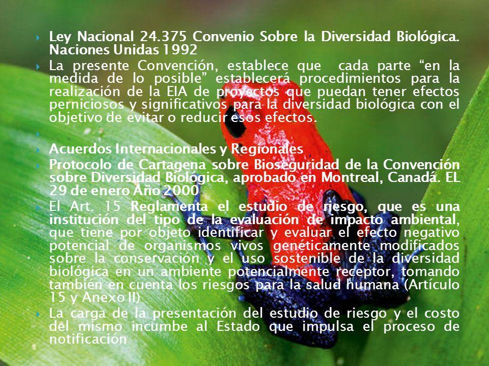 Ley Nacional 24.375 Convenio Sobre la Diversidad Biológica. Naciones Unidas 1992 La presente Convención, establece que cada parte en la medida de lo p