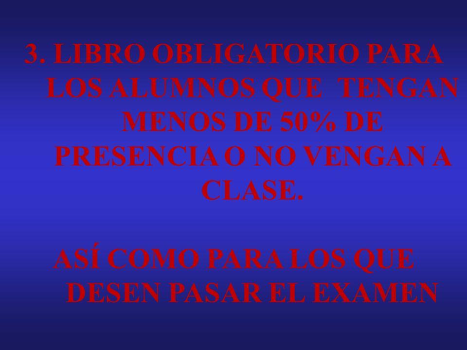 3. LIBRO OBLIGATORIO PARA LOS ALUMNOS QUE TENGAN MENOS DE 50% DE PRESENCIA O NO VENGAN A CLASE.