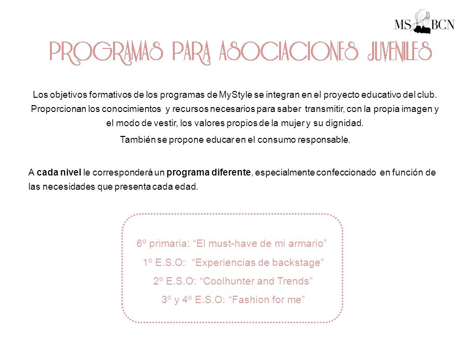 Los objetivos formativos de los programas de MyStyle se integran en el proyecto educativo del club.