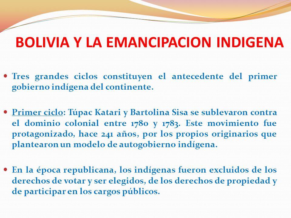 Segundo ciclo: a fines del siglo XIX (1898-1899), la sublevación indígena comandada por Zarate Willka que durante un año ocupó el altiplano y varias ciudades.