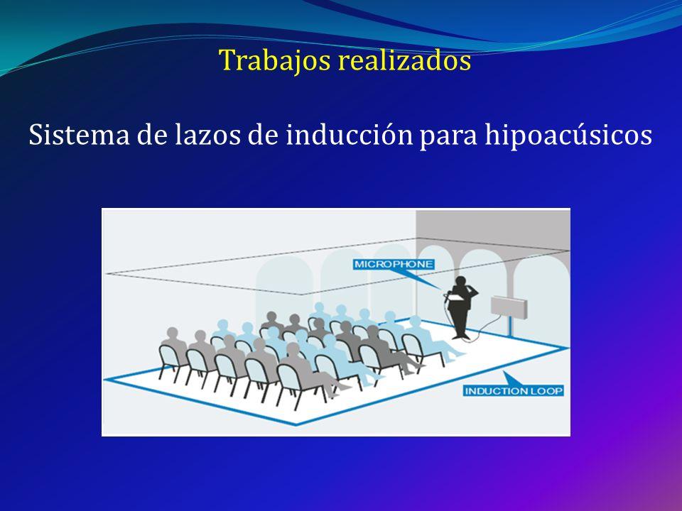 Trabajos realizados Sistema de lazos de inducción para hipoacúsicos