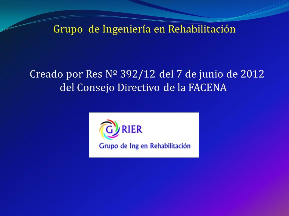 Grupo de Ingeniería en Rehabilitación Creado por Res Nº 392/12 del 7 de junio de 2012 del Consejo Directivo de la FACENA