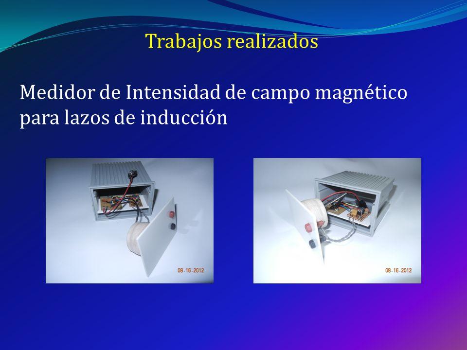Trabajos realizados Medidor de Intensidad de campo magnético para lazos de inducción