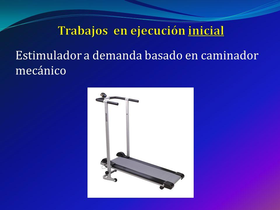 Estimulador a demanda basado en caminador mecánico