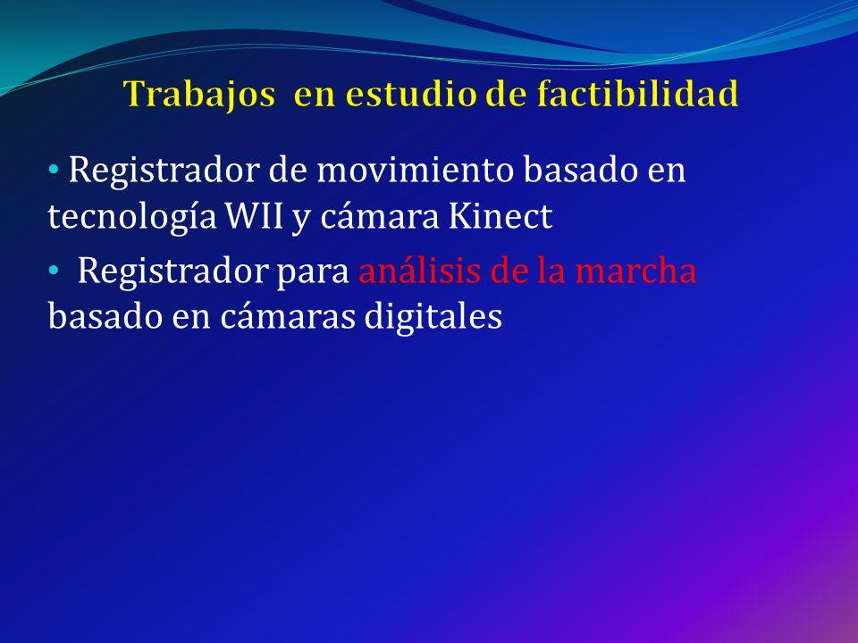 Registrador de movimiento basado en tecnología WII y cámara Kinect Registrador para análisis de la marcha basado en cámaras digitales